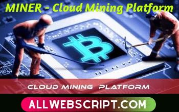 MINER – Cloud Mining Platform Nulled | Miner Hyip Script